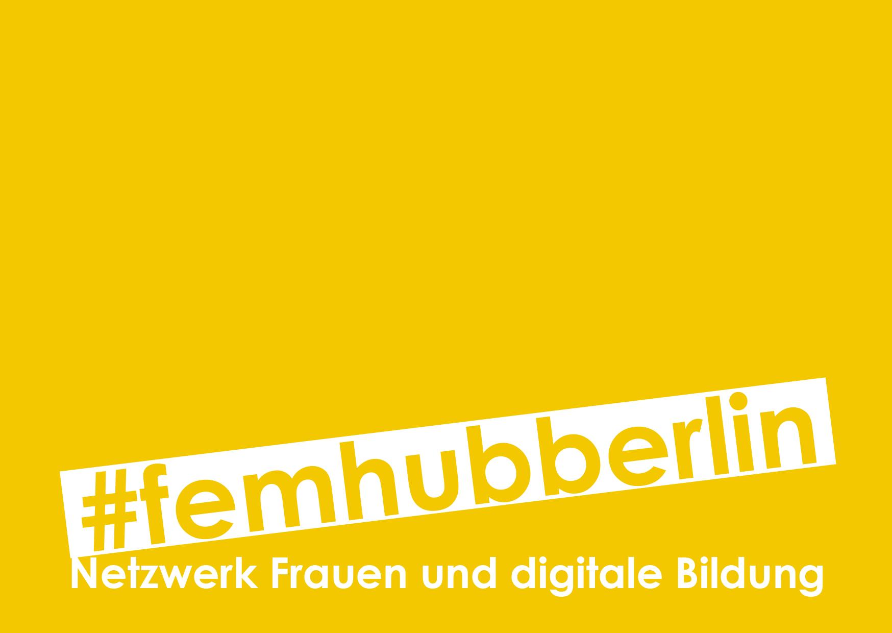 #femhubberlin08 - Netzwerktreffen für Frauen und digitale Bildung