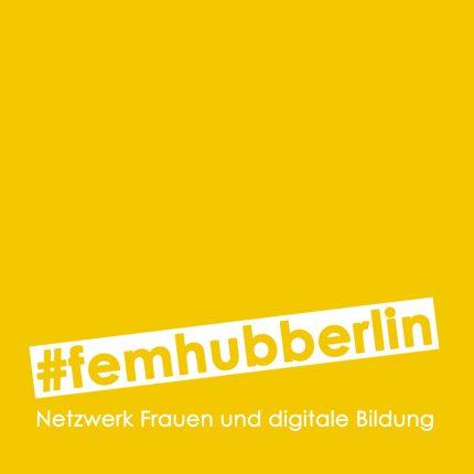 #femhubberlin10 – Netzwerktreffen Frauen und digitale Bildung