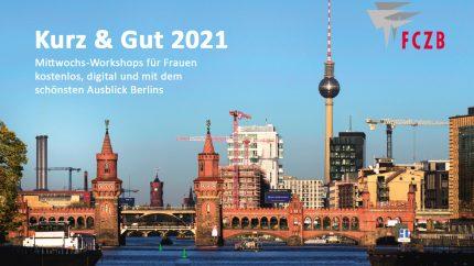 Kurz & Gut 2021. Mittwochs-Workshops für Frauen. Kostenlos, digital und mit dem schönsten Ausblick Berlins