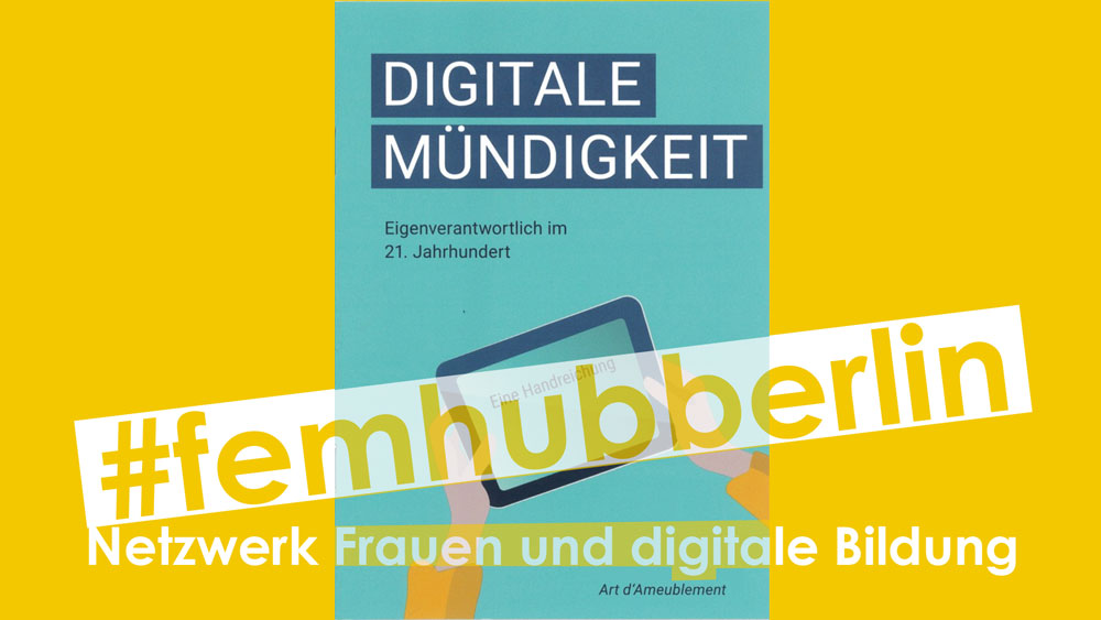 #femhubberlin04, Digitale Mündigkeit