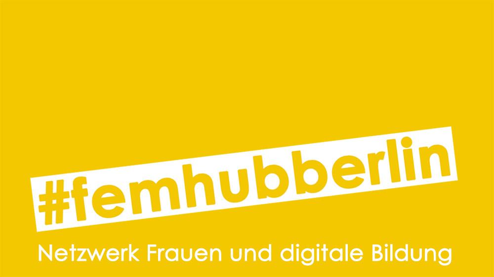 femhubberlin04: Netzwerktreffen zum Thema Digitale Mündigkeit